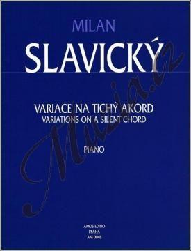 Amos editio Slavický Milan   Variace na tichý akord   Noty na klavír cena od 197 Kč