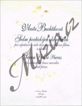 Amos editio Bachtíková Vlasta | Sedm poetických skladbiček | Noty na zobcovou flétnu cena od 224 Kč