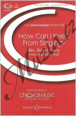 Boosey & Hawkes Lowry Robert | How Can I Keep from Singing? | Noty pro sbor - Sborová paritura cena od 0 Kč