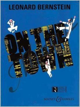 Boosey & Hawkes Bernstein Leonard | On the Town - Musical comedy in 2 acts | Noty-opera - Klavírní výtah cena od 1413 Kč