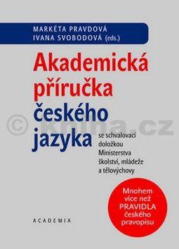 Markéta Pravdová, Ivana Svobodová: Akademická příručka českého jazyka cena od 252 Kč
