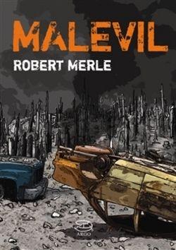 Robert Merle: Malevil cena od 291 Kč