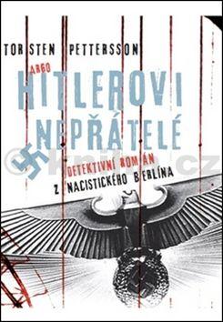 Torsten Pettersson: Hitlerovi nepřátelé cena od 204 Kč
