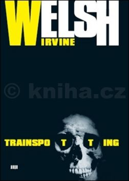 XXL obrazek Irvine Welsh: Trainspotting