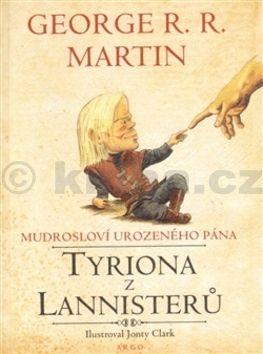 Jonty Clark, George Raymond Richard Martin: Mudrosloví urozeného pána Tyriona Lannistera cena od 136 Kč