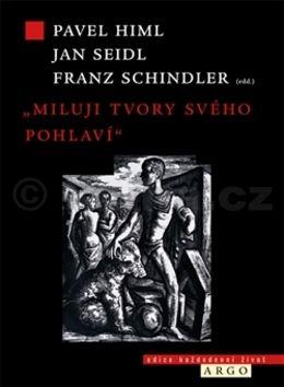 Pavel Himl, Jan Seidl, Franz Schindler: Miluji tvory svého pohlaví cena od 338 Kč