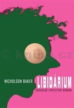 Nicholson Baker: Libidárium cena od 229 Kč