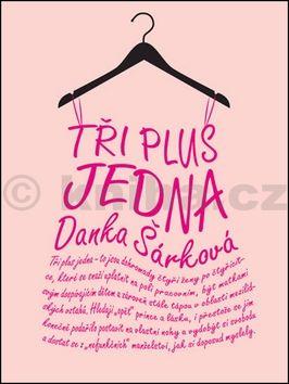 Danka Šárková: Tři plus jedna cena od 156 Kč