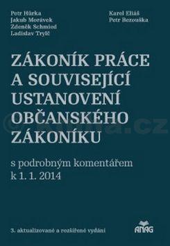 Hůrka P, Morávek J.: Zákoník práce a související ustanovení nového občanského zákoníku 2014 cena od 779 Kč