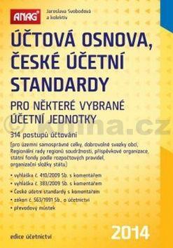 Kolektiv autorů, Jaroslava Svobodová Účtová osnova, České účetní standardy 2014 cena od 389 Kč