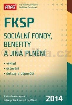 Jindřiška Plesníková, Marie Krbečková: FKSP, sociální fondy, benefity a jiná plnění 2014 cena od 0 Kč