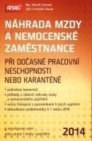 Zdeněk Schmied, František Vlasák: Náhrada mzdy a nemocenské zaměstnance při dočasné pracovní neschopnosti nebo karanténě 2014 cena od 192 Kč