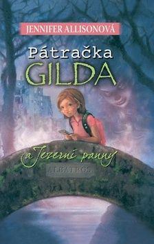 Jennifer Allison: Pátračka Gilda a Jezerní panny cena od 162 Kč