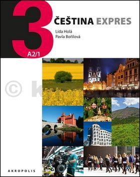 Lída Holá, Pavla Bořilová: Čeština Expres 3 (A2/1) německá + CD cena od 279 Kč