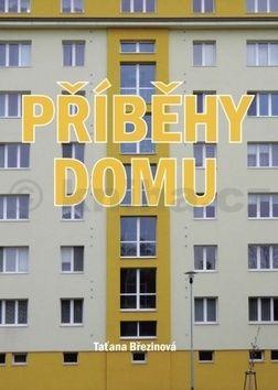 Taťána Březinová: Příběhy domu cena od 161 Kč