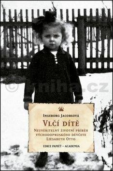 Ingeborg Jacobs: Vlčí dítě cena od 231 Kč