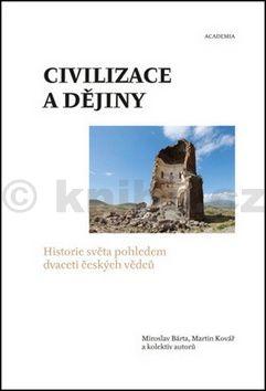 Miroslav Bárta, Martin Kovář: Civilizace a dějiny cena od 451 Kč
