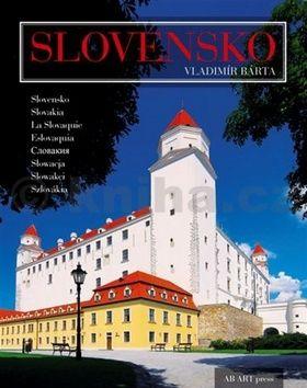 Vladimír Bárta  ml.: Slovensko Slovakia La Slovaquie Eslovaquia Słowacja Slowakei Szlovákia cena od 983 Kč