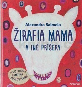 Alexandra Salmela: Žirafia mama a iné príšery cena od 269 Kč