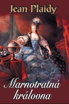 Jean Plaidy: Marnotratná královna cena od 79 Kč