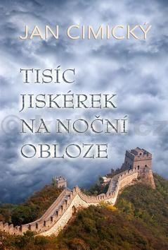 Jan Cimický: Tisíc jiskérek na noční obloze cena od 50 Kč