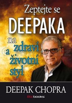 Deepak Chopra: Zeptejte se Deepaka na zdraví a životní styl cena od 138 Kč