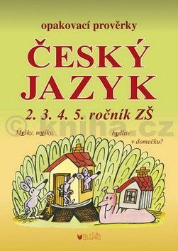 Alice Seifertová: Český jazyk - Opakovací prověrky pro 2., 3., 4., 5. ročník cena od 42 Kč