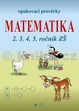 Libuše Kubová: Matematika - Opakovací prověrky pro 2., 3., 4., 5. ročník cena od 49 Kč