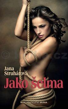 Jana Struhárová: Jako šelma cena od 36 Kč