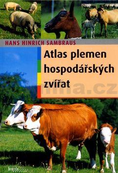 Hans Hinrich Sambraus: Atlas plemen hospodářských zvířat cena od 340 Kč