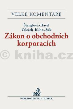 Petr Šuk: Zákon o obchodních korporacích Komentář cena od 2599 Kč