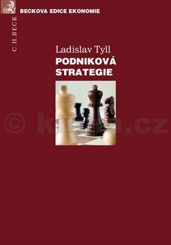 Ladislav Tyll: Podniková strategie cena od 552 Kč