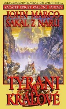 John Marco: Tyrani a králové 1 - Šakal z Naru cena od 125 Kč