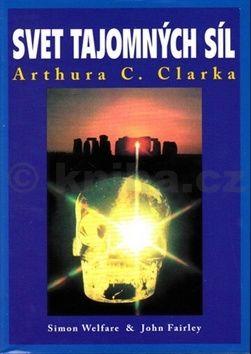 Simon Welfare, John Fairley: Svet tajomných síl Arthura C. Clarka cena od 249 Kč