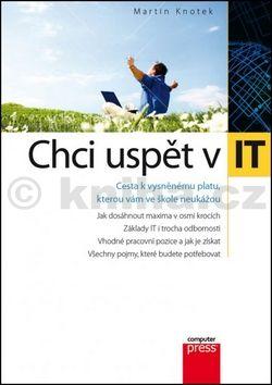 Martin Knotek: Chci uspět v IT cena od 105 Kč