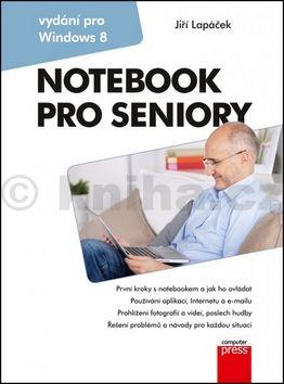 Jiří Lapáček: Notebook pro seniory: Vydání pro Windows 8 cena od 139 Kč