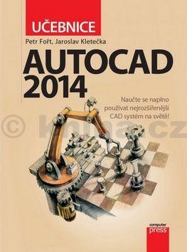 Jaroslav Kletečka, Petr Fořt: AutoCAD 2014: Učebnice cena od 206 Kč