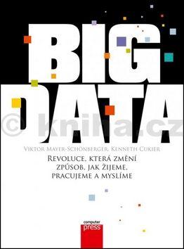 Kenneth Cukier, Viktor Mayer-Schönberger: Big Data cena od 243 Kč