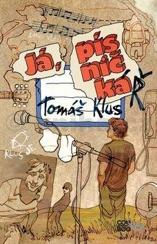 Tomáš Klus: Já, písničkáŘ cena od 108 Kč