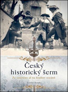 Jaroslav Krupka: Český historický šerm cena od 189 Kč