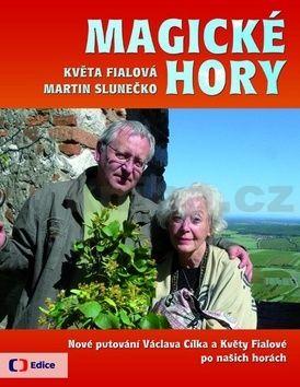 Květa Fialová, Martin Slunečko: Magické hory - Nové putování po českých a moravských horách cena od 205 Kč