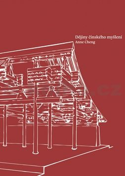 Anne Cheng: Dějiny čínského myšlení cena od 481 Kč