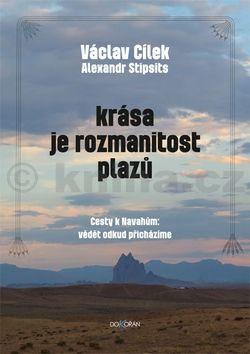 Václav Cílek, Alexandr Stipsits: Krása je rozmanitost plazů cena od 147 Kč