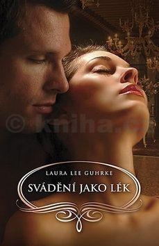Laura Lee Guhrke: Svádění jako lék cena od 119 Kč