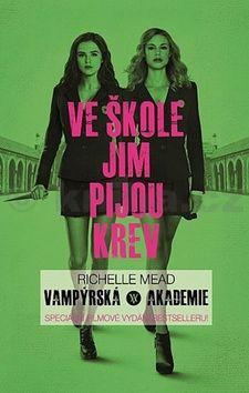 Richelle Mead: Vampýrská akademie 1 - Filmové vydání cena od 23 Kč
