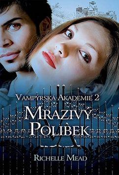 Richelle Mead: Vampýrská akademie 2 - Mrazivý...-2.vydá cena od 0 Kč