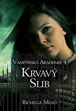 Richelle Mead: Vampýrská akademie 4 - Krvavý slib cena od 59 Kč