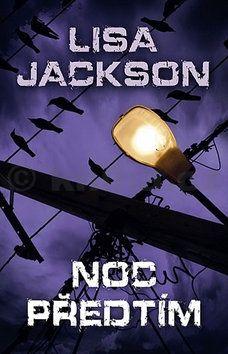 Lisa Jackson: Noc předtím cena od 119 Kč