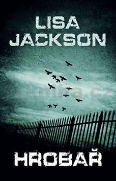 Lisa Jackson: Hrobař cena od 231 Kč