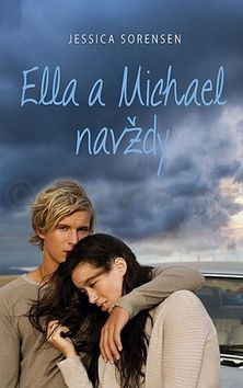Jessica Sorensen: Ella a Michael navždy cena od 79 Kč